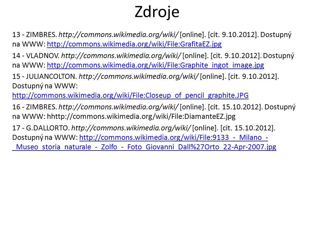 Zdroje 13 - ZIMBRES. http://commons.wikimedia.org/wiki/ [online]. [cit. 9.10.2012]. Dostupný na WWW: http://commons.wikimedia.org/wiki/File:GrafitaEZ.