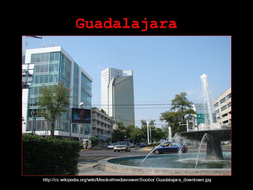 Guadalajara http://cs.wikipedia.org/wiki/Mexiko#mediaviewer/Soubor:Guadalajara_downtown.jpg