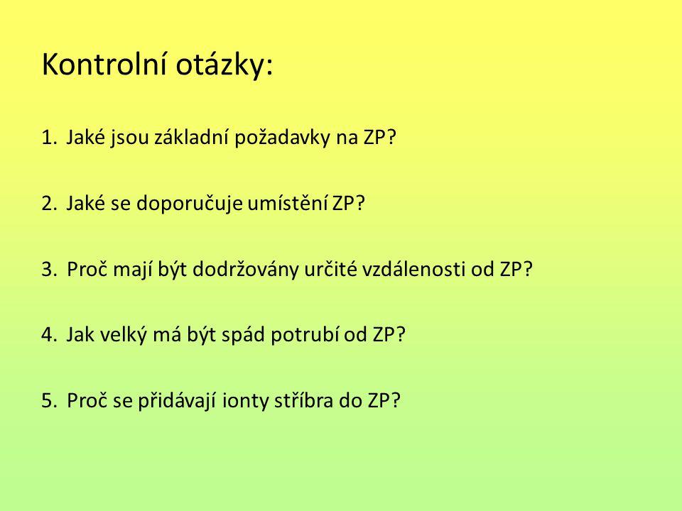 Kontrolní otázky: 1.Jaké jsou základní požadavky na ZP.