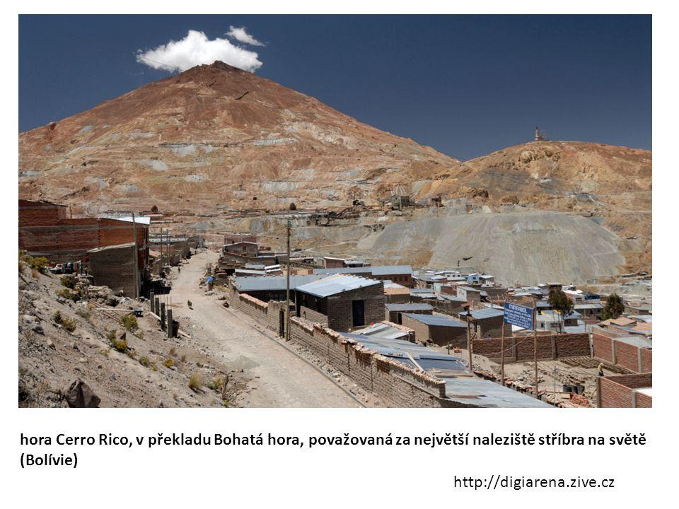 hora Cerro Rico, v překladu Bohatá hora, považovaná za největší naleziště stříbra na světě (Bolívie) http://digiarena.zive.cz
