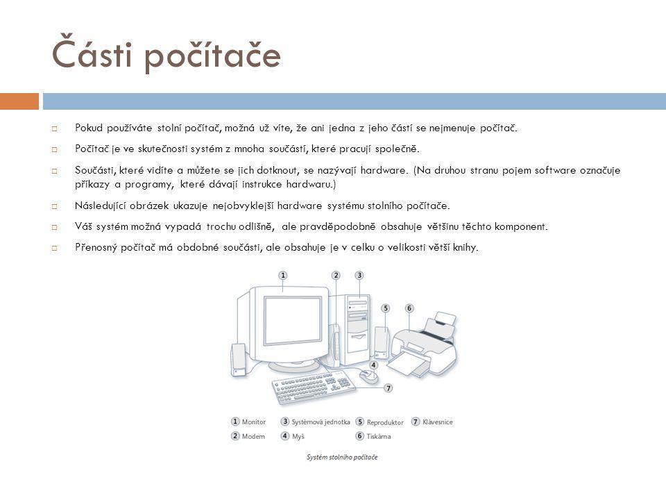 Systémová jednotka  Systémová jednotka je jádrem počítačového systému.