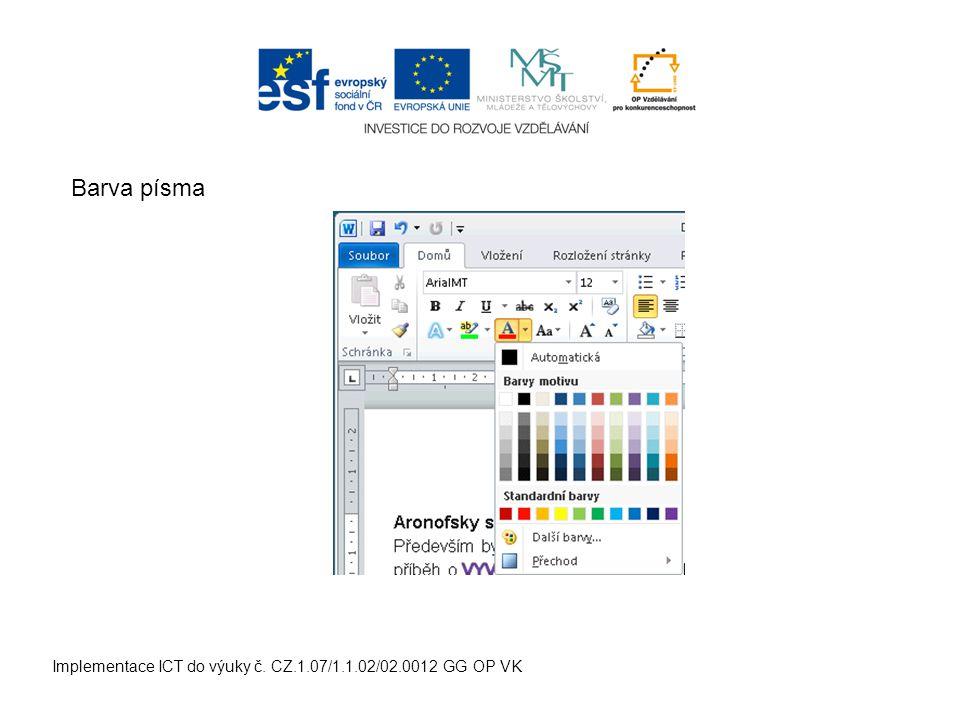 Implementace ICT do výuky č. CZ.1.07/1.1.02/02.0012 GG OP VK Barva písma