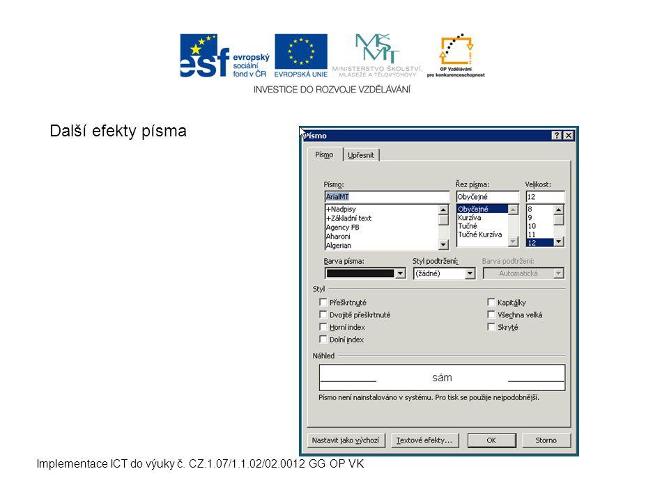 Implementace ICT do výuky č. CZ.1.07/1.1.02/02.0012 GG OP VK Další efekty písma