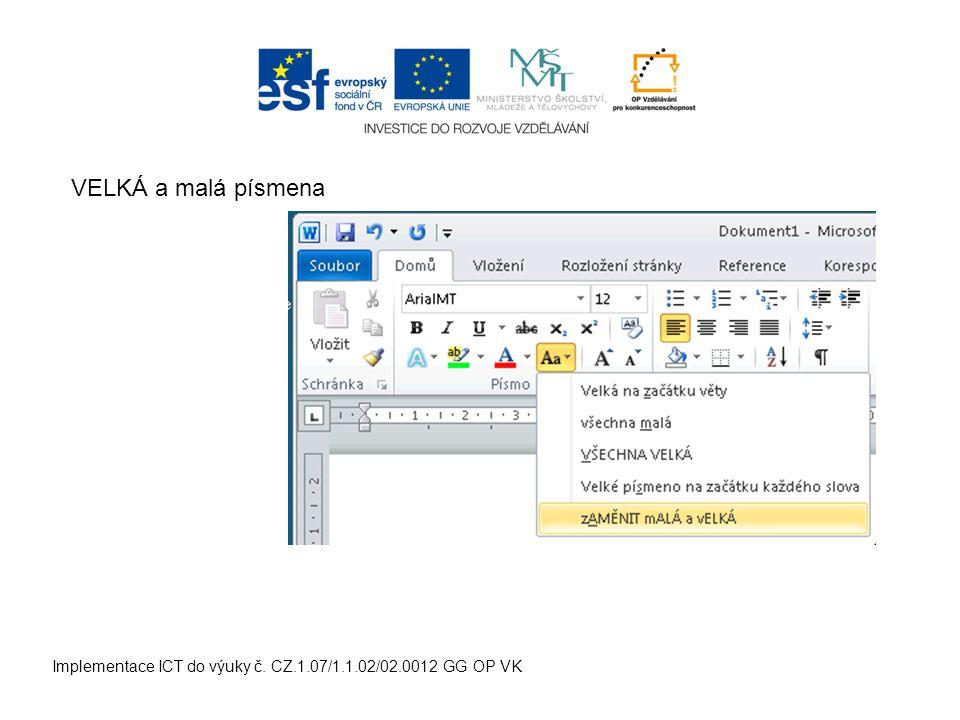 Implementace ICT do výuky č. CZ.1.07/1.1.02/02.0012 GG OP VK VELKÁ a malá písmena