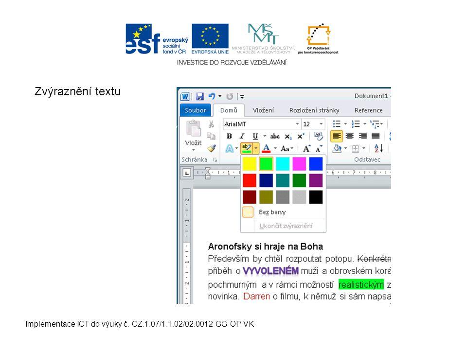 Implementace ICT do výuky č. CZ.1.07/1.1.02/02.0012 GG OP VK Zvýraznění textu