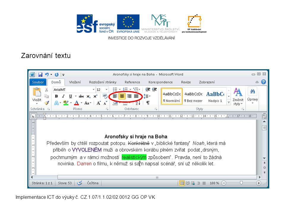Implementace ICT do výuky č. CZ.1.07/1.1.02/02.0012 GG OP VK Zarovnání textu