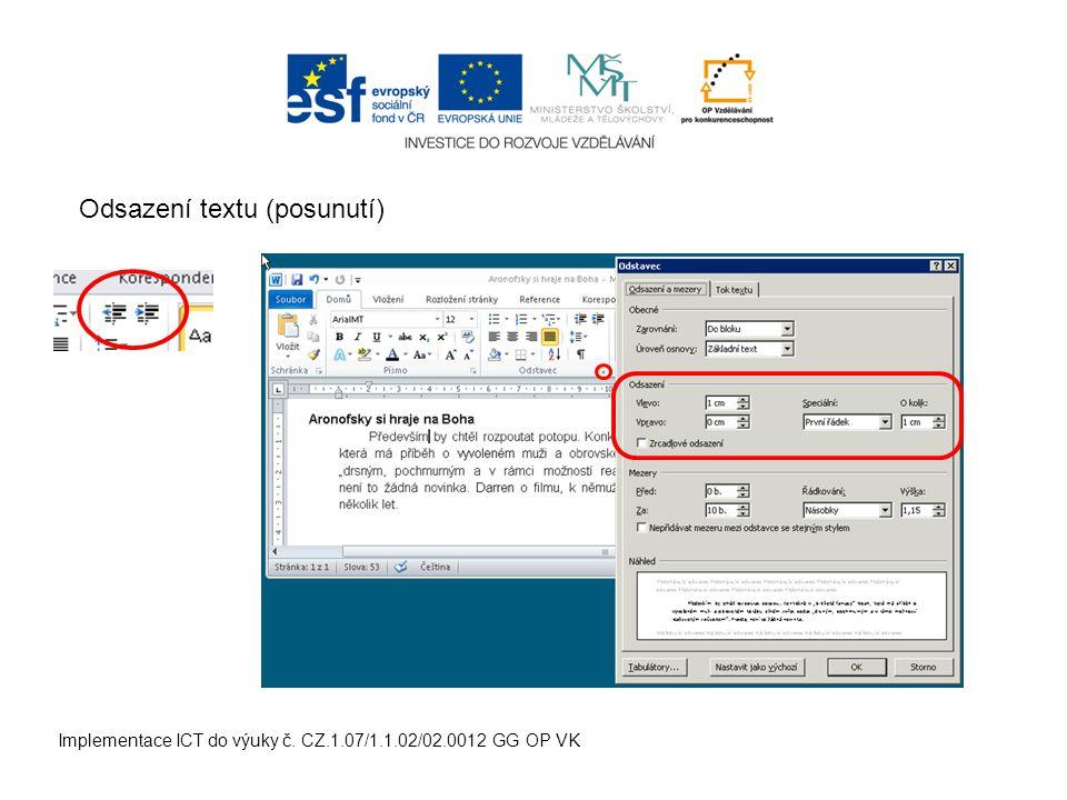 Implementace ICT do výuky č. CZ.1.07/1.1.02/02.0012 GG OP VK Odsazení textu (posunutí)