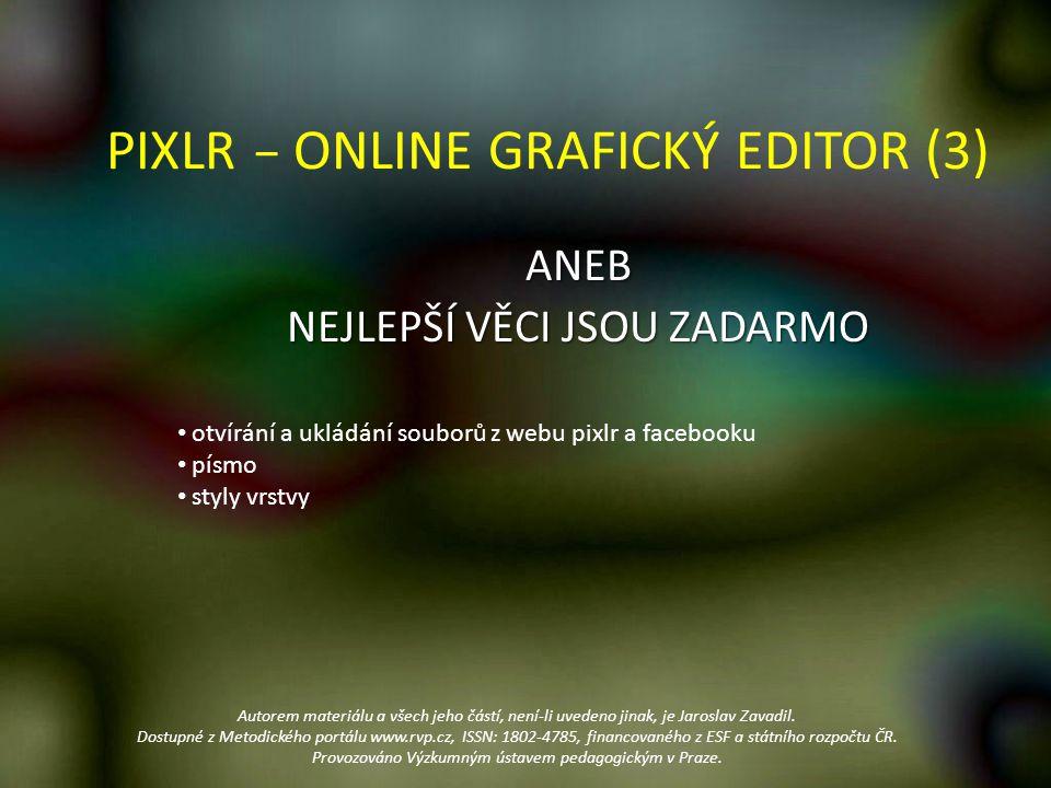 On-line grafický editor PIXLR umí otvírat soubory z lokálního počítače, poradí si ale i s jinými úložišti – vlastním úložištěm pixlr, facebookem a dalšími.
