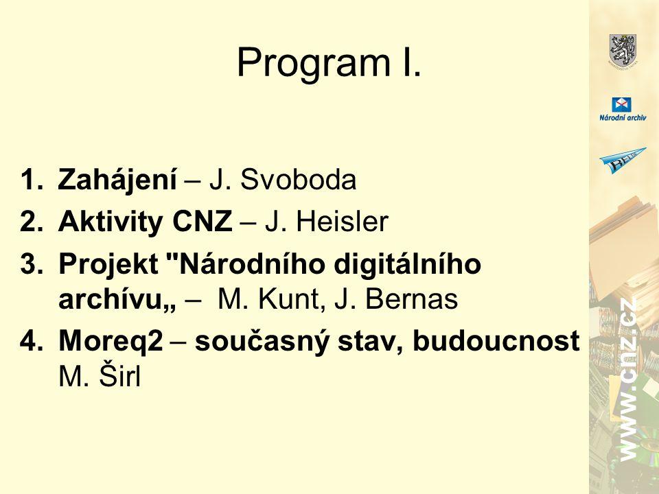 www.cnz.cz Program I. 1.Zahájení – J. Svoboda 2.Aktivity CNZ – J.