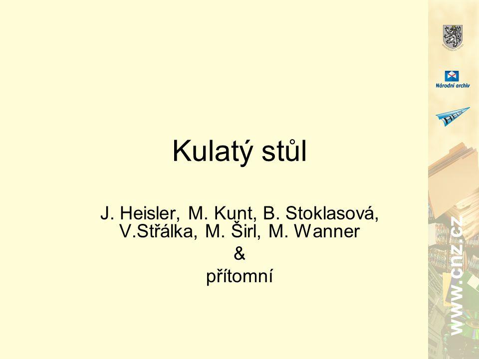 www.cnz.cz Kulatý stůl J. Heisler, M. Kunt, B. Stoklasová, V.Střálka, M. Širl, M. Wanner & přítomní