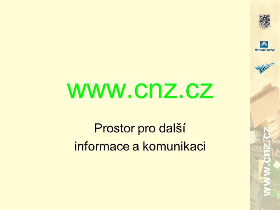 www.cnz.cz Prostor pro další informace a komunikaci