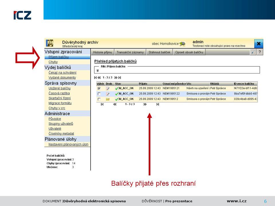 www.i.cz DOKUMENT |DŮVĚRNOST | 7 Důvěryhodná elektronická spisovnaPro prezentace