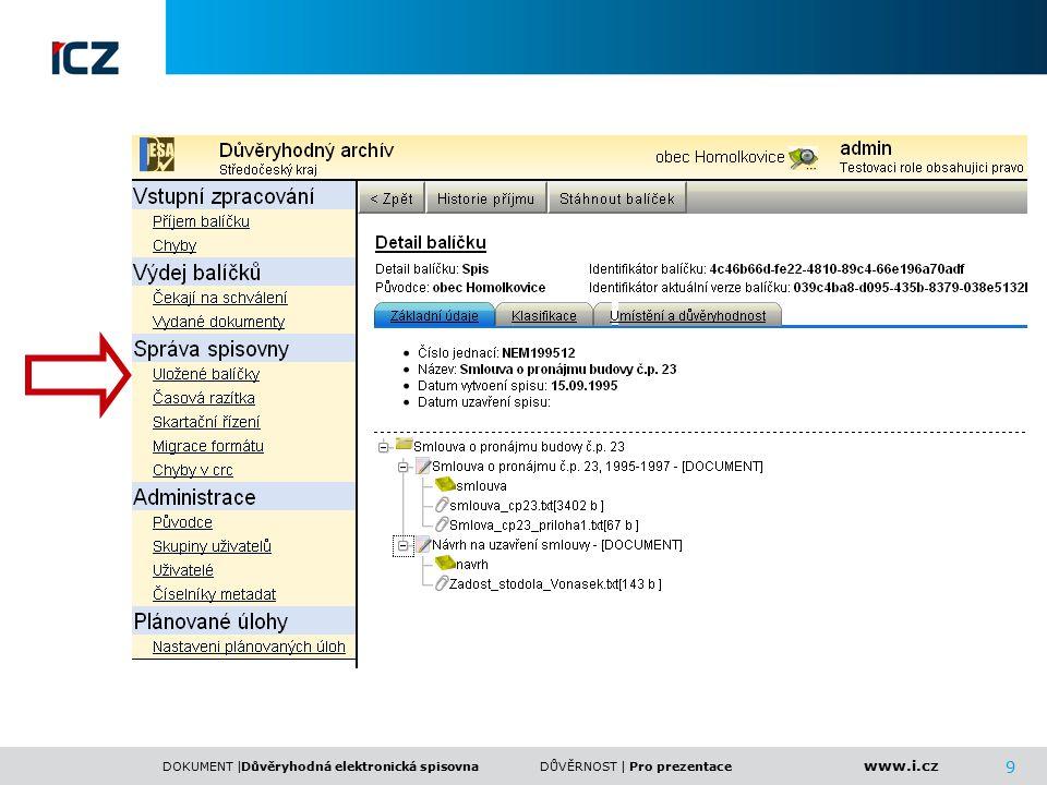 www.i.cz DOKUMENT |DŮVĚRNOST | 9 Důvěryhodná elektronická spisovnaPro prezentace