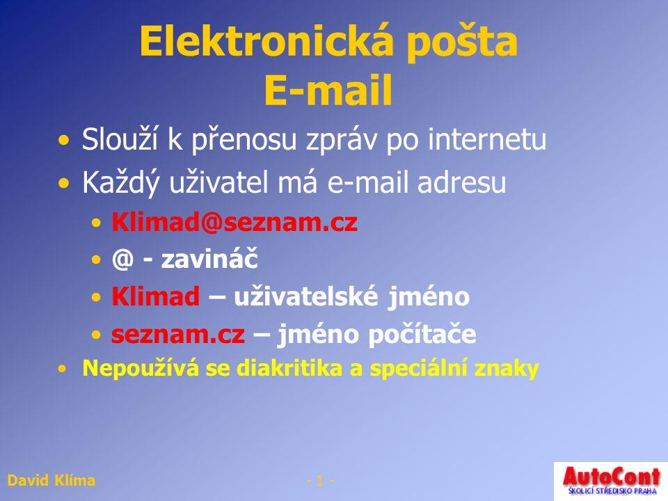 David Klíma- 11 - Další možnosti Přílohy – Attachments Důležitost Najít Adresář Řazení e-mailů Složky