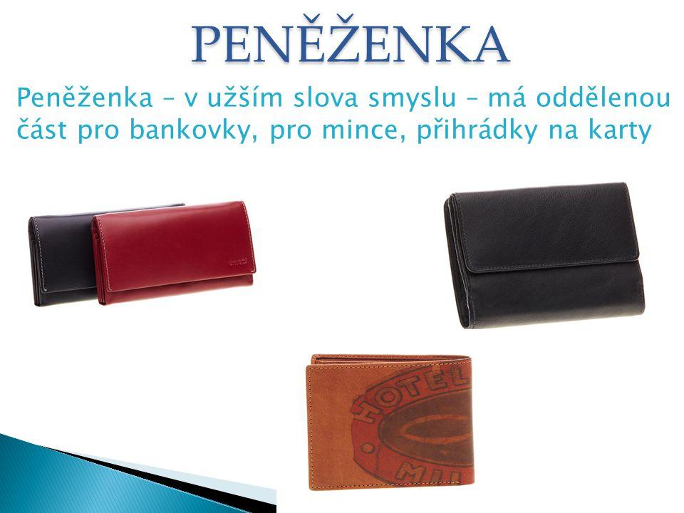 KORUNOVKA Bankovky se ukládají do jedné nebo více dlouhých přihrádek,na levé straně přihrádky na karty, drobné doklady, na pravé straně kapsička na drobné mince.