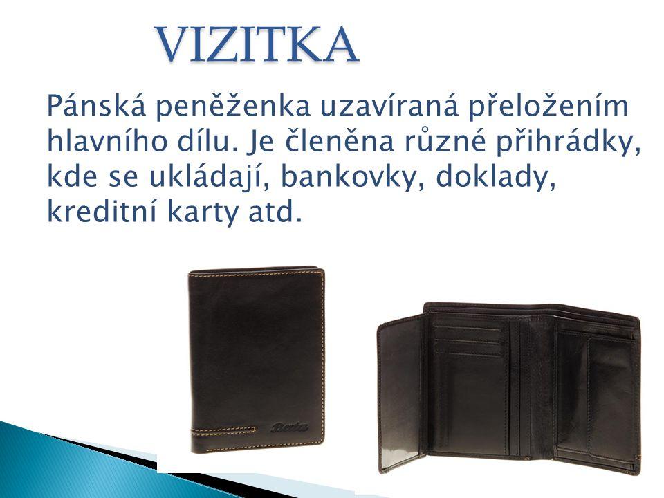 DĚTSKÁ Určena na drobné mince a bankovky, mají jedno nebo více oddělení, uzavírají se klopničkou, zipem nebo na tlačku.