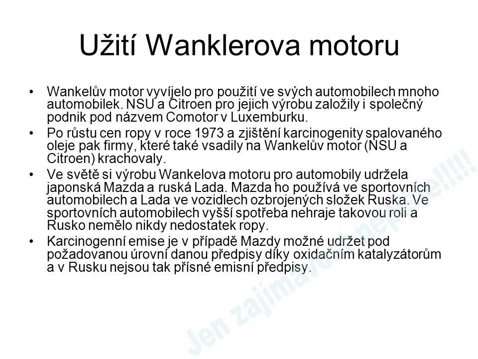 Užití Wanklerova motoru Wankelův motor vyvíjelo pro použití ve svých automobilech mnoho automobilek.