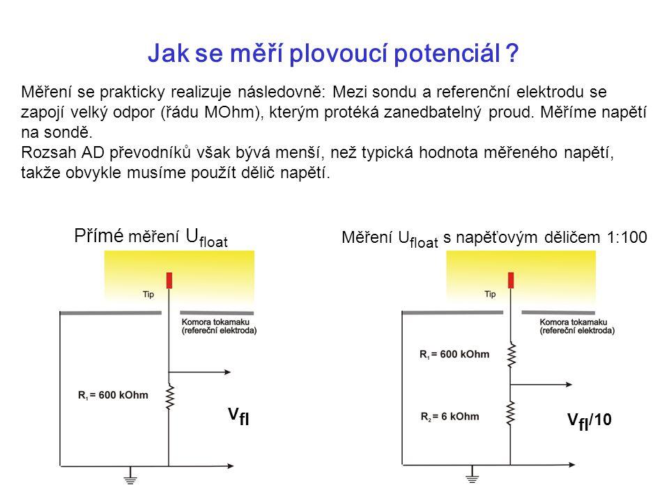 Jak se měří plovoucí potenciál ? Měření se prakticky realizuje následovně: Mezi sondu a referenční elektrodu se zapojí velký odpor (řádu MOhm), kterým