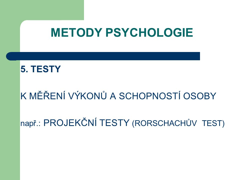 METODY PSYCHOLOGIE 5.