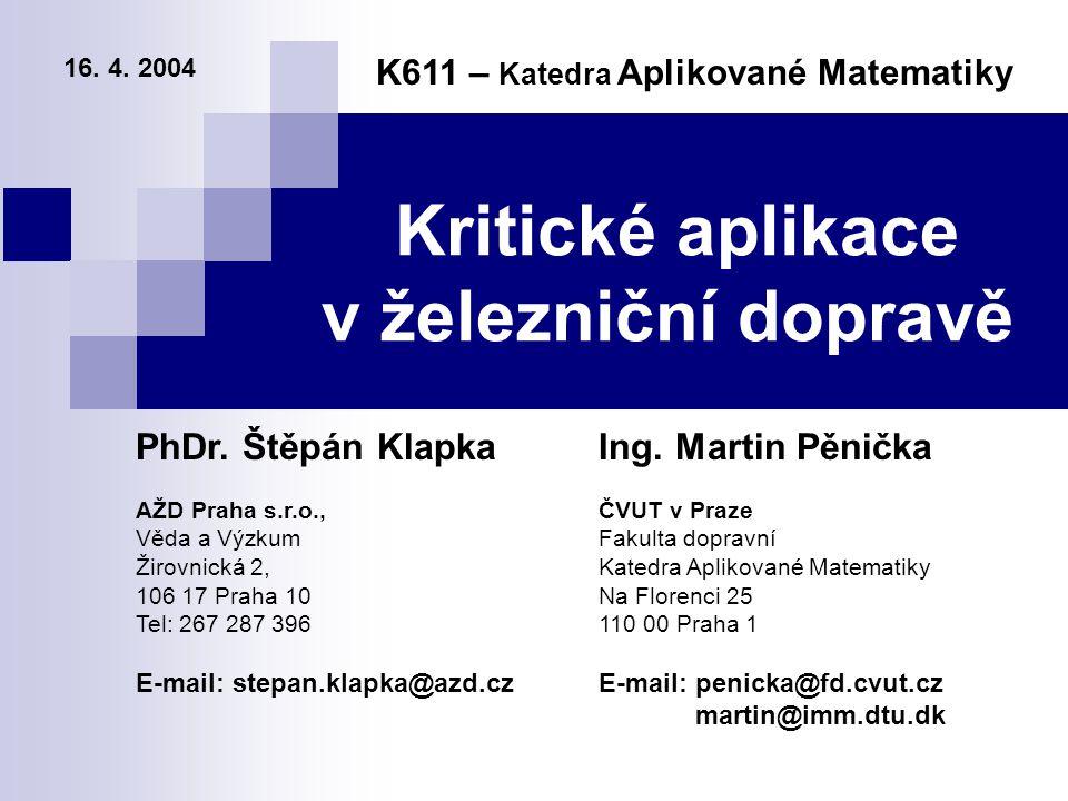 Kritické aplikace v železniční dopravě K611 – Katedra Aplikované Matematiky Ing.
