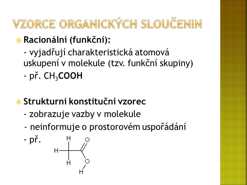  Racionální (funkční): - vyjadřují charakteristická atomová uskupení v molekule (tzv.