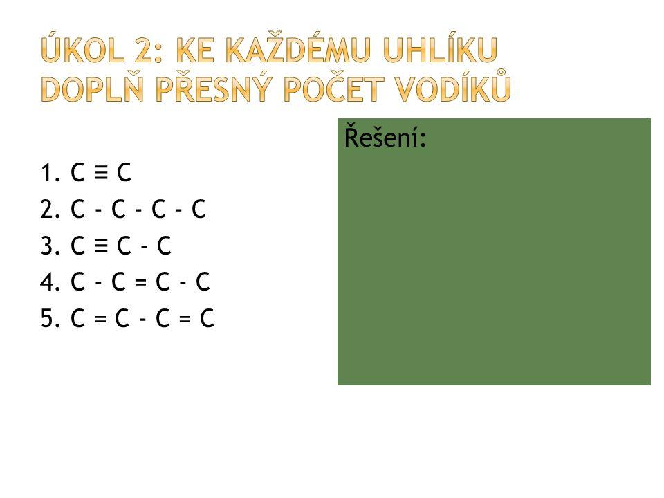 1.C ≡ C 2. C - C - C - C 3. C ≡ C - C 4. C - C = C - C 5.