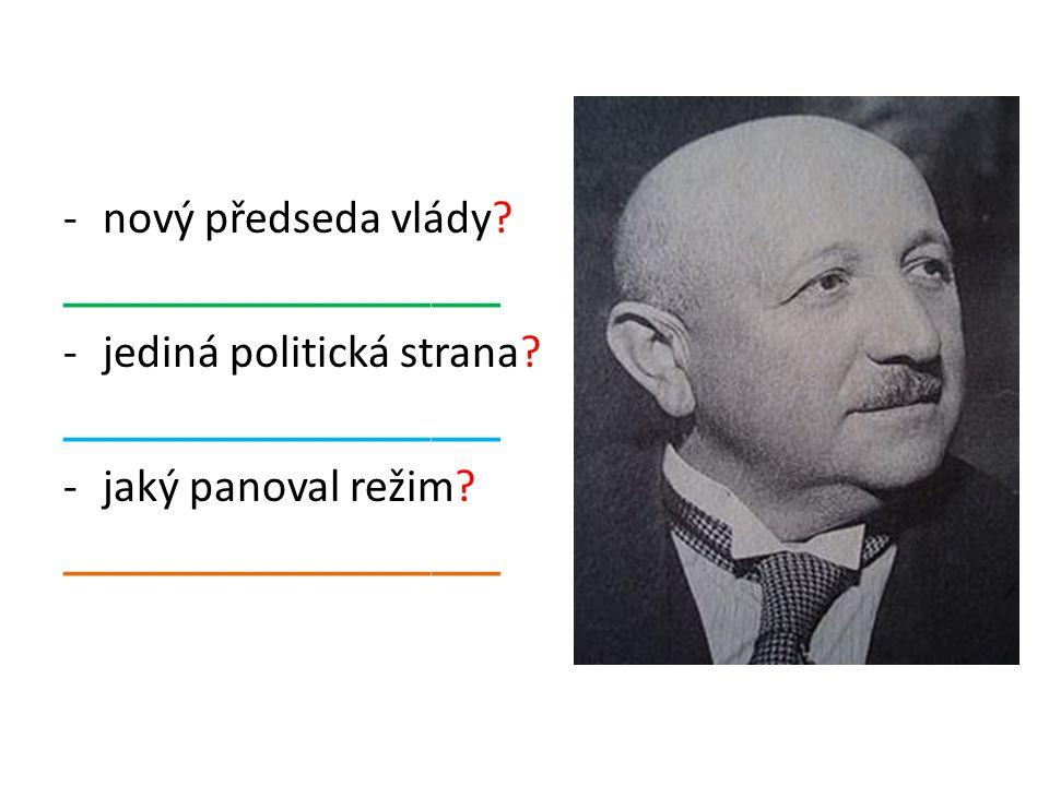 -nový předseda vlády. ___________________ -jediná politická strana.