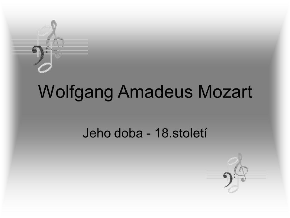 Wolfgang Amadeus Mozart Jeho doba - 18.století