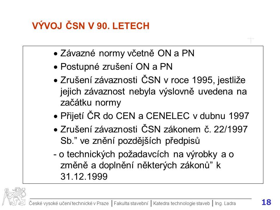 18 České vysoké učení technické v Praze Fakulta stavební Katedra technologie staveb II I Ing.