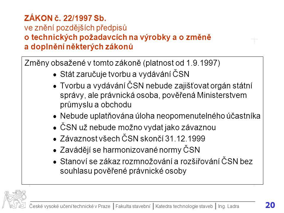 20 České vysoké učení technické v Praze Fakulta stavební Katedra technologie staveb II I Ing.