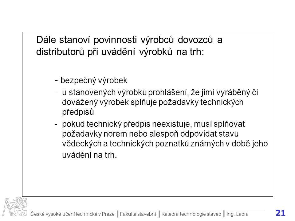 21 České vysoké učení technické v Praze Fakulta stavební Katedra technologie staveb II I Ing.