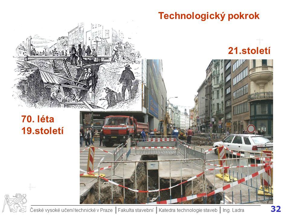 32 České vysoké učení technické v Praze Fakulta stavební Katedra technologie staveb II I Ing.