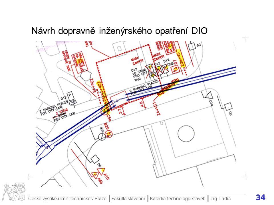 34 České vysoké učení technické v Praze Fakulta stavební Katedra technologie staveb II I Ing.