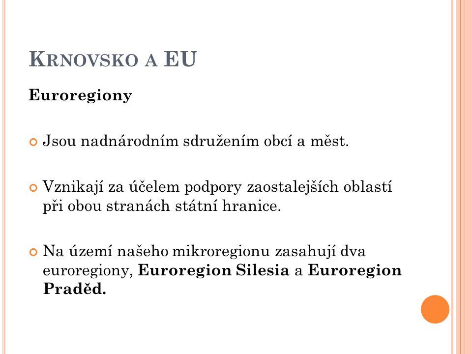 K RNOVSKO A EU Euroregiony Jsou nadnárodním sdružením obcí a měst.