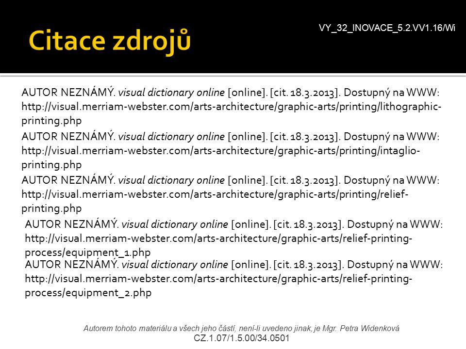 VY_32_INOVACE_5.2.VV1.16/Wi Autorem tohoto materiálu a všech jeho částí, není-li uvedeno jinak, je Mgr. Petra Widenková CZ.1.07/1.5.00/34.0501 AUTOR N