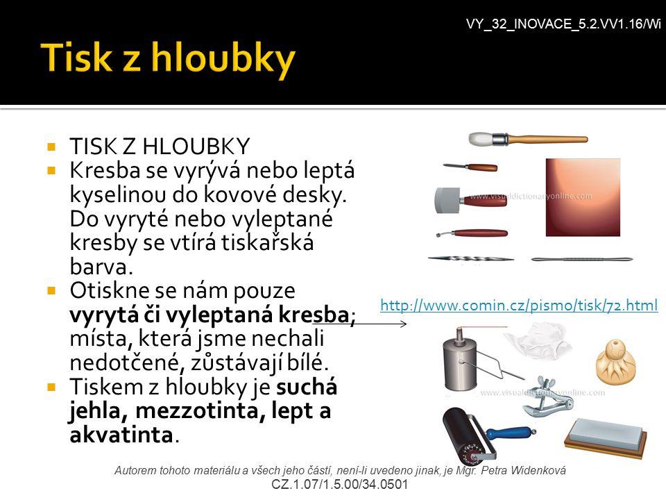  TISK Z PLOCHY  Je mladší grafická technika než tisk z výšky a z hloubky.