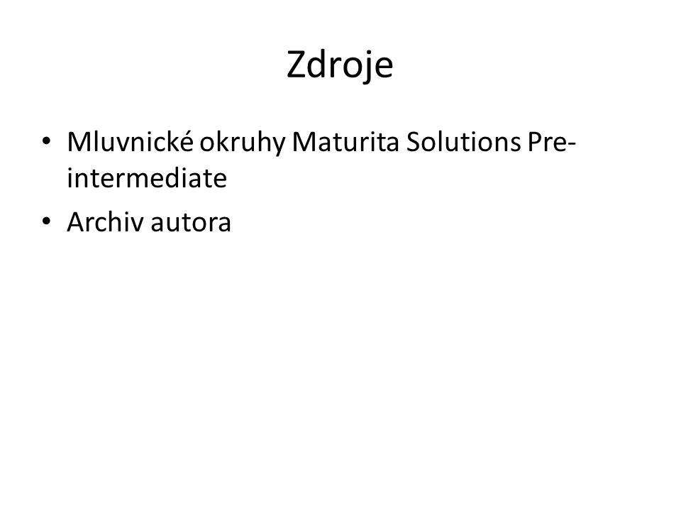 Zdroje Mluvnické okruhy Maturita Solutions Pre- intermediate Archiv autora