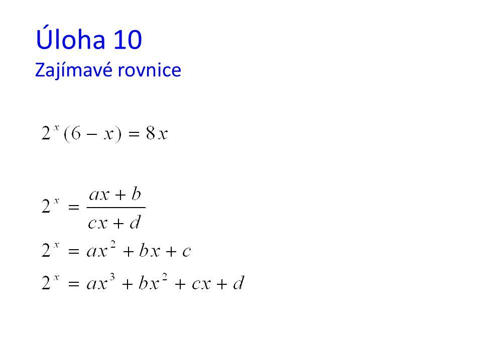 Úloha 10 Zajímavé rovnice