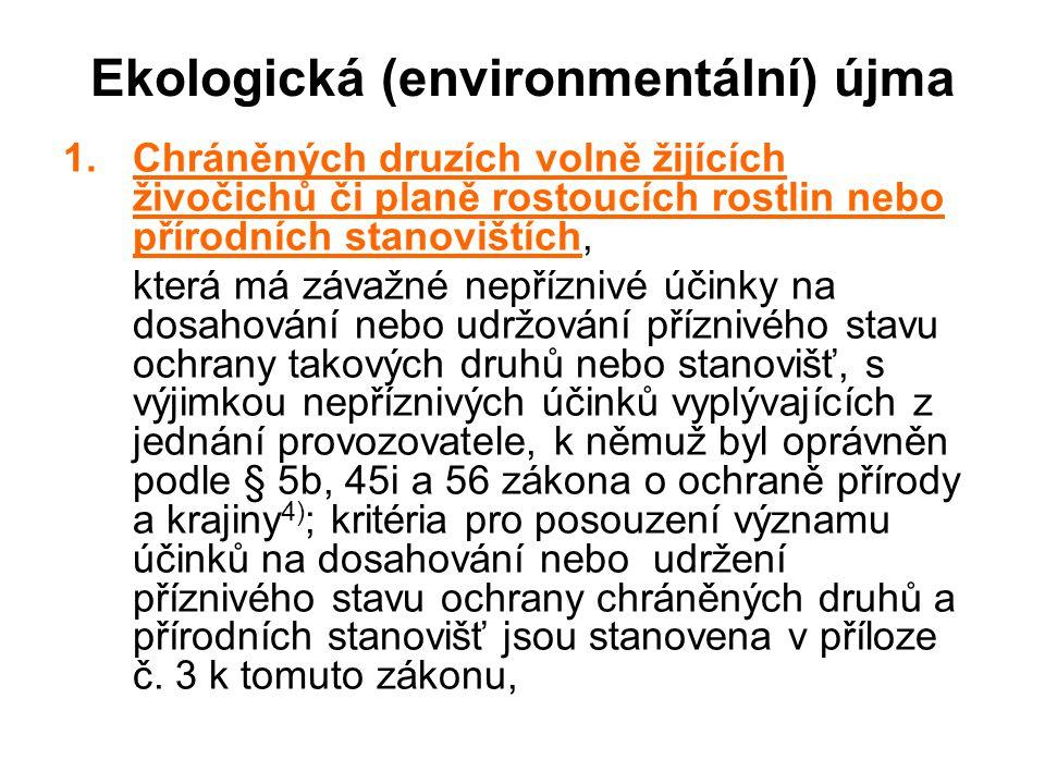 Ekologická (environmentální) újma 1.Chráněných druzích volně žijících živočichů či planě rostoucích rostlin nebo přírodních stanovištích, která má záv