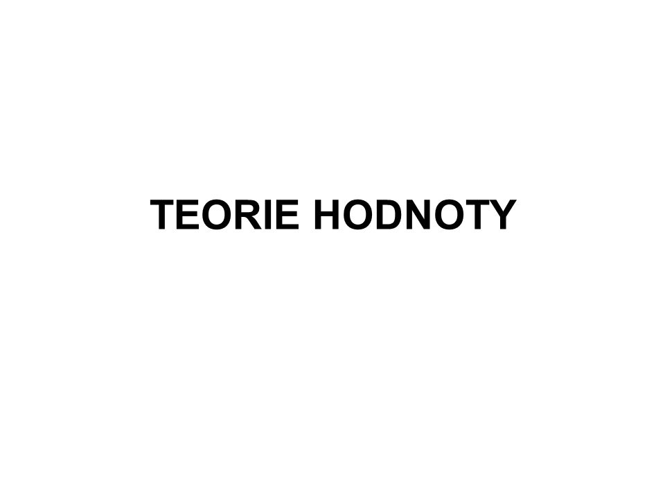 TEORIE HODNOTY