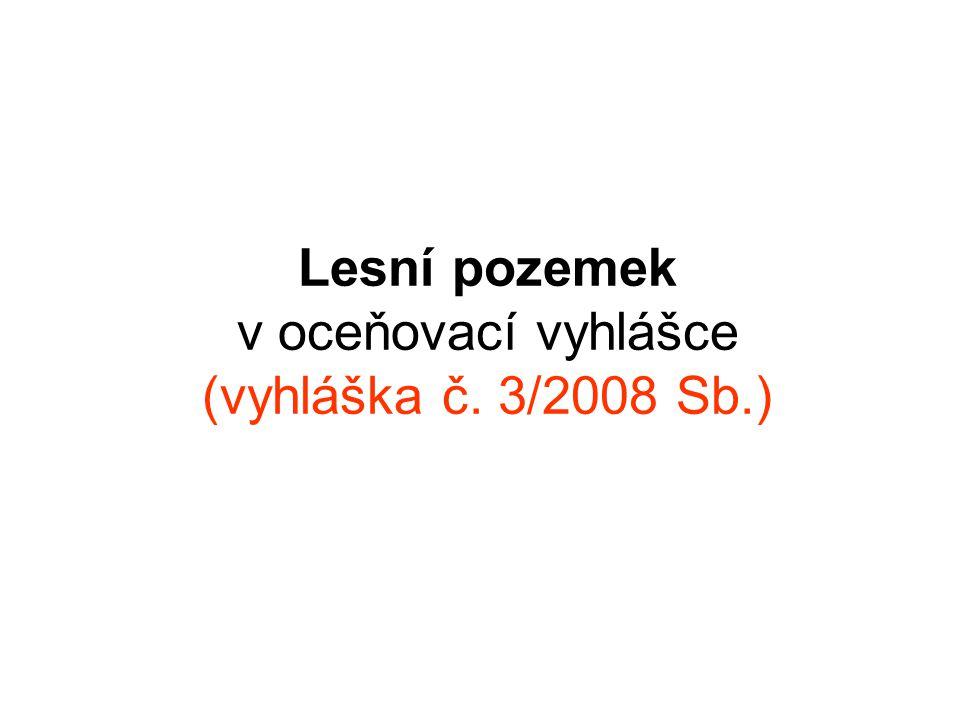 Lesní pozemek v oceňovací vyhlášce (vyhláška č. 3/2008 Sb.)