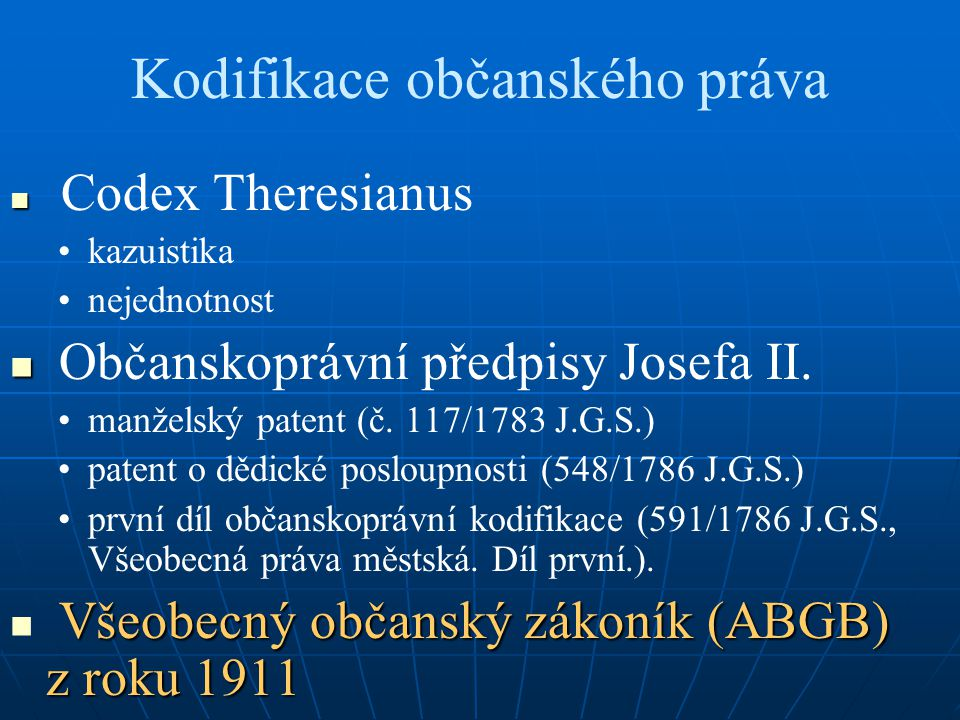 Kodifikace občanského práva Codex Theresianus kazuistika nejednotnost Občanskoprávní předpisy Josefa II. manželský patent (č. 117/1783 J.G.S.) patent