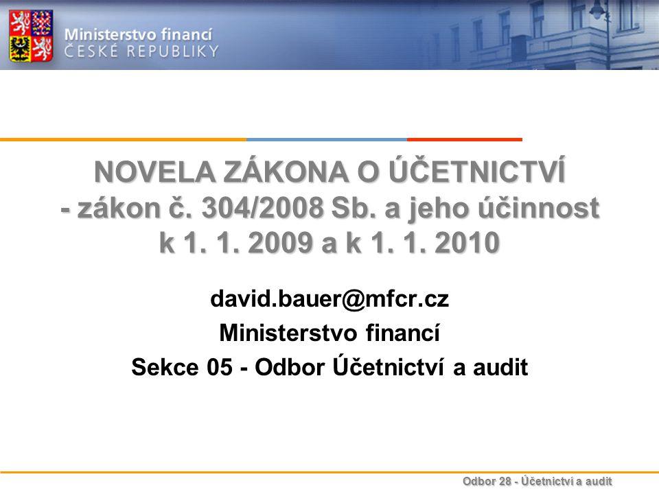Odbor 28 - Účetnictví a audit NOVELA ZÁKONA O ÚČETNICTVÍ - zákon č.