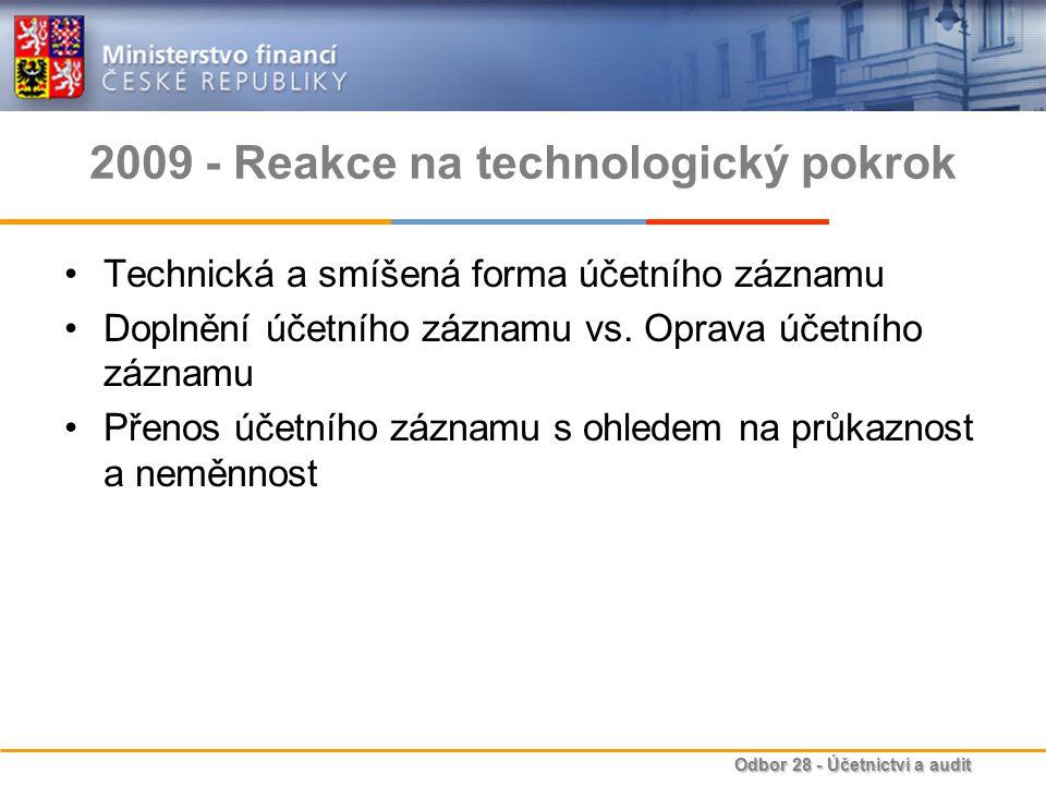 Odbor 28 - Účetnictví a audit 2009 - Reakce na technologický pokrok Technická a smíšená forma účetního záznamu Doplnění účetního záznamu vs.
