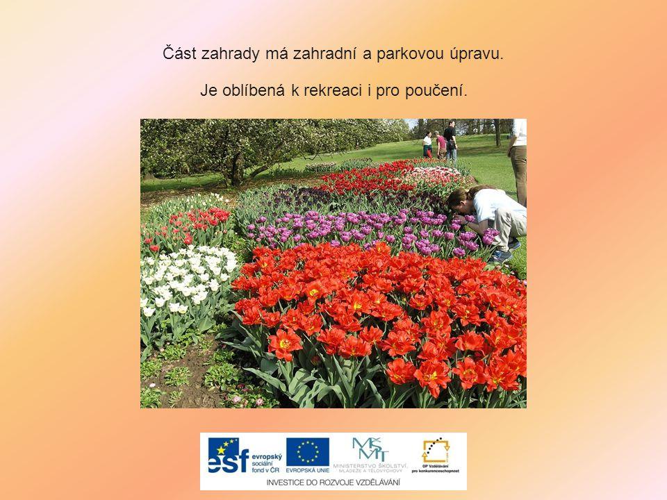 Část zahrady má zahradní a parkovou úpravu. Je oblíbená k rekreaci i pro poučení.