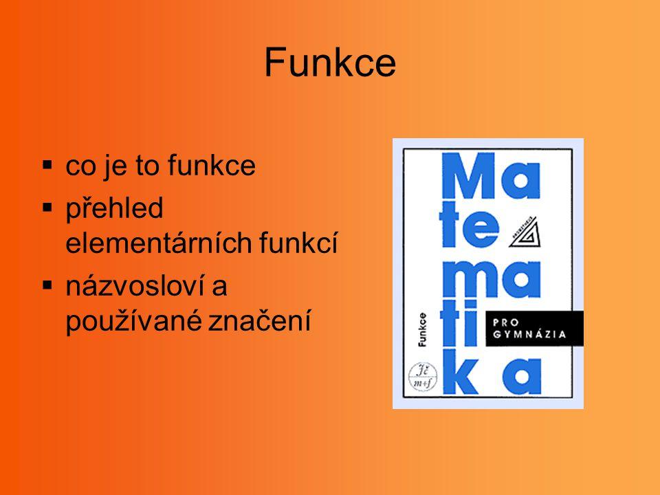 Funkce  co je to funkce  přehled elementárních funkcí  názvosloví a používané značení