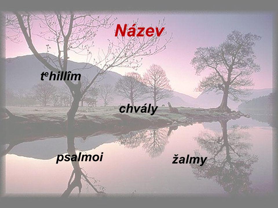 Název t e hillîm chvály psalmoi žalmy