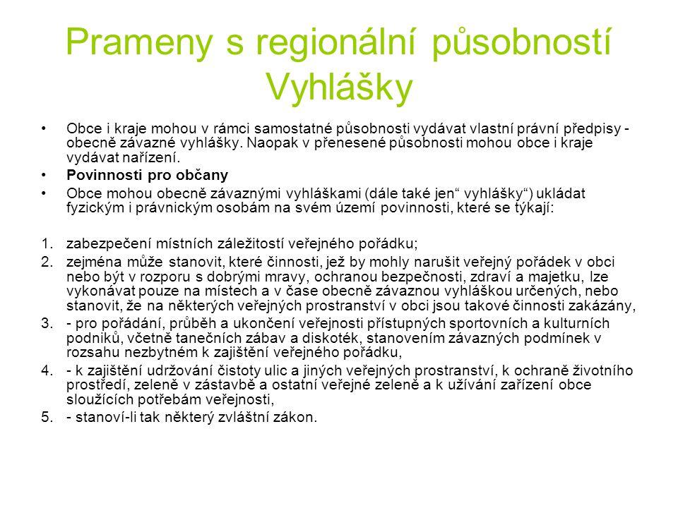 Prameny s regionální působností Vyhlášky Obce i kraje mohou v rámci samostatné působnosti vydávat vlastní právní předpisy - obecně závazné vyhlášky.