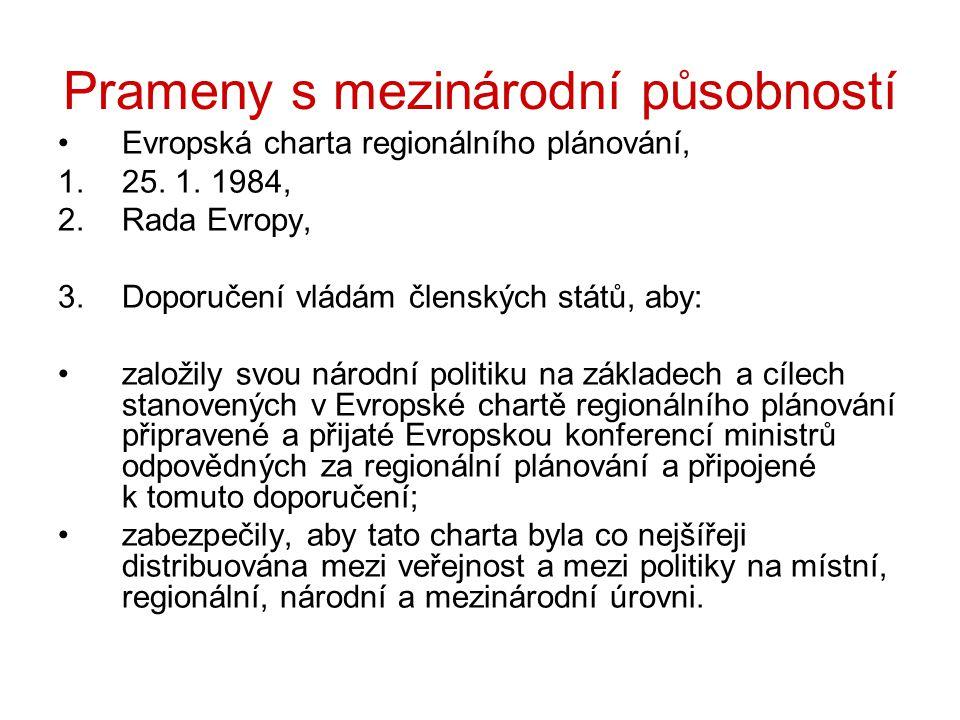 Prameny s mezinárodní působností Evropská charta regionálního plánování, 1.25.