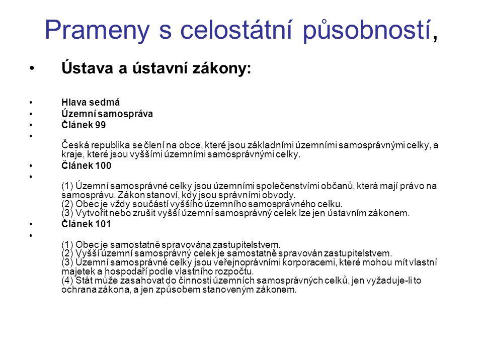 Prameny s celostátní působností, Ústava a ústavní zákony: Hlava sedmá Územní samospráva Článek 99 Česká republika se člení na obce, které jsou základními územními samosprávnými celky, a kraje, které jsou vyššími územními samosprávnými celky.
